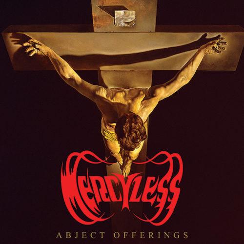 "MERCYLESS ""Abject Offerings"""